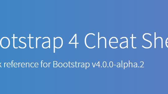 Bootstrapユーザーなら持っておきたい!コピペで使える便利なチートシート「Bootstrap 4 Cheat Sheet」